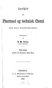 Archiv for pharmaci og technisk chemi med deres grundvidenskaber: Volume 17