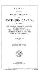 Sailing Directions for Northern Canada Including the Coast of Labrador North of St. Lewis Sound, the Northern Coast of the Canadian Mainland and the Canadian Archipelago