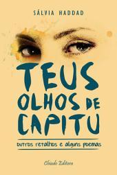 Teus olhos de Capitu: Outros retalhos e alguns poemas