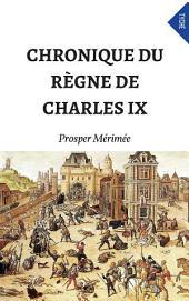 Chronique Du Règne De Charles IX (Annoté)