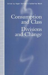 Consumption and Class: Divisions and Change