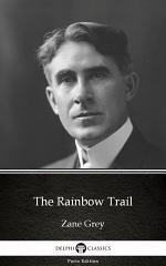 The Rainbow Trail by Zane Grey - Delphi Classics (Illustrated)