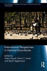 International Perspectives in Feminist Ecocriticism PDF