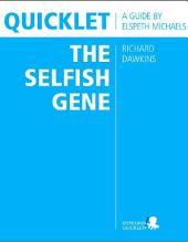 Quicklet on Richard Dawkins' The Selfish Gene (CliffNotes-like Book Summary & Analysis): Chapter-by-Chapter Summary and Commentary