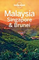 Lonely Planet Malaysia Singapore   Brunei PDF