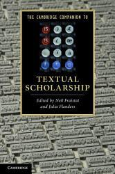 The Cambridge Companion to Textual Scholarship PDF