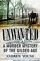 Unwanted  A Murder Mystery of the Gilded Age