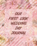 Our First Look Wedding Day Journal