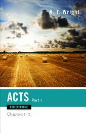 Acts for Everyone: Volume 1
