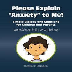 Please Explain Anxiety to Me!