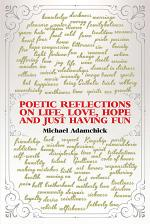 Poetic Reflections on Life, Love, Hope and Just Having Fun
