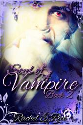 The Soul of A Vampire Novel (A Vampire Witches Werewolves) Romance Book 2: a vampire witchches werewolves