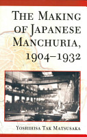The Making of Japanese Manchuria  1904   1932 PDF