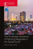 The Routledge Handbook of Planning Megacities in the Global South PDF