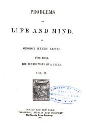 Problems of Life and Mind: First Series : The Foundation of a Creed, Volume 2