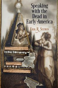 Speaking with the Dead in Early America PDF