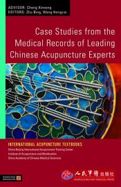 Case Studies from the Medical Records of Leading Chinese Acupuncture Experts PDF