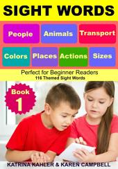 Sight Words - People, Animals, Transport, Colors, Places, Actions, Sizes: Perfect for Beginner Readers - 116 Themed Sight Words