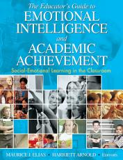 The Educator s Guide to Emotional Intelligence and Academic Achievement PDF