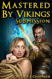 Mastered By Vikings - Submission (Viking Erotica / BDSM Erotica)