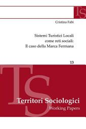 Sistemi Turistici Locali come reti sociali: Il caso della Marca Fermana