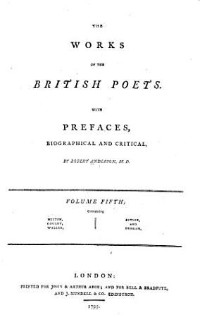 The Works of the British Poets  Milton  Cowley  Waller  Butler  and Denham PDF