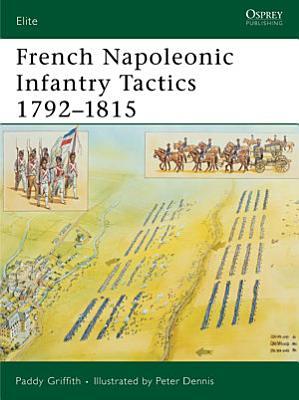 French Napoleonic Infantry Tactics 1792   1815