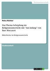 """Das Thema Schöpfung im Religionsunterricht mit """"Am Anfang"""" von Bart Moeyaert: Bilderbücher im Religionsunterricht"""
