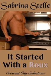 It Started With a Roux (Crescent City Seductions #2)