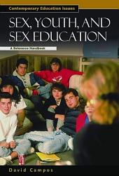 Sex, Youth, and Sex Education: A Reference Handbook