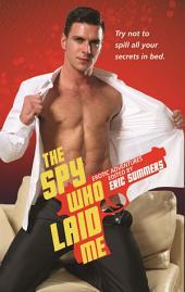 The Spy Who Laid Me