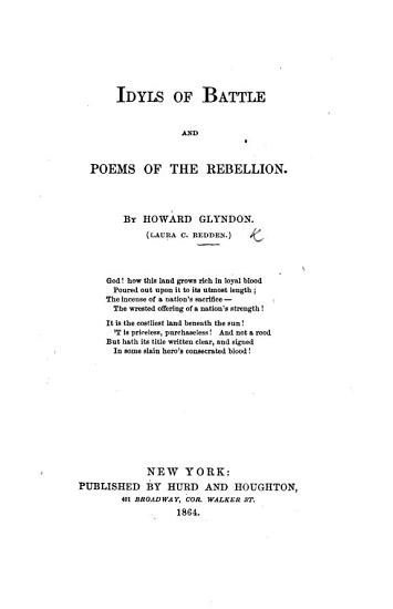 Idyls of Battle and Poems of the Rebellion  By Howard Glyndon  L  C  Redden   PDF