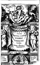 Vita Johannis Conradi Goebeli Theologi
