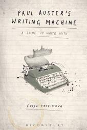 Paul Auster's Writing Machine: A Thing to Write With