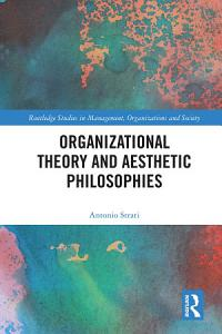 Organizational Theory and Aesthetic Philosophies Book