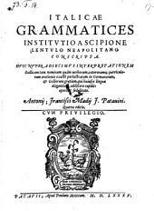 Italicae grammatices institut i... nuper adjecimus interpretationem gallicam tam nominum quam verborum ... opera Antonii Francisci Madii. Quarta editio