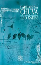 Pardais na chuva - Uma reflexão poética sobre o amor, a natureza e solidão