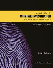 Criminal Investigation: Introduction to Concepts and Applications