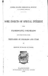 Some Insects of Special Interest from Florissant, Colorado, and Other Points in the Tertiaries of Colorado and Utah