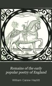 Remains of the Early Popular Poetry of England: Volume 2