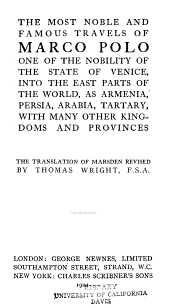 The Most Noble and Famous Travels of Marco Polo: One of the Nobility of the State of Venice, Into the East Parts of the World, as Armenia, Persia, Arabia, Tartary, with Many Other Kingdoms and Provinces. The Translation of Marsden