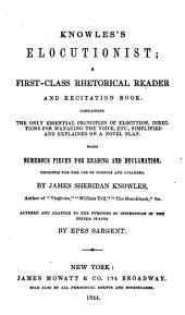 Knowles's Elocutionist: A First-class Rhetorical Reader and Recitation Book ...