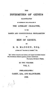The Infirmities of Genius Illustrated by Referring the Anomalies in the Literary Character to the Habits and Constitutional Peculiarities of Men of Genius: Volume 1