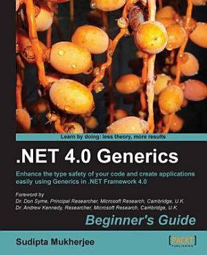 Net 4 0 Generics Beginner s Guide