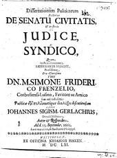 De Senatu Civitatis & In Specie: De Judice Ac Syndico, Volume 2