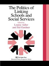The Politics Of Linking Schools And Social Services: The 1993 Yearbook Of The Politics Of Education Association