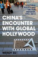 China s Encounter with Global Hollywood PDF
