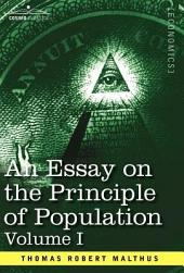 An Essay on the Principle of Population: Volume 1