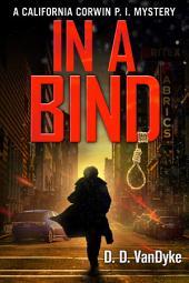 In A Bind: California Corwin P.I. Mystery Series Book 2