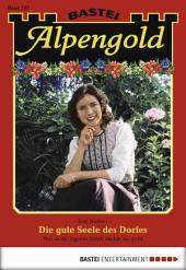 Alpengold - Folge 172: Die gute Seele des Dorfes